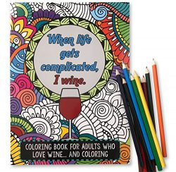 'When Life Gets Complicated, I Wine' – Funny Adult Coloring Book – Perfe ...