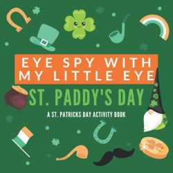 Eye Spy With My Little Eye – St. Paddy's Day: A Cool Eye Spy, Counting Puzzle Game F ...