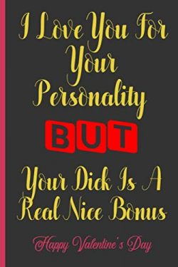 I Hope Your Valentines Day Is As Nice As Your Dick: Valentine's Day Gift – Sexy Funn ...