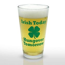 Irish Today Hungover Tomorrow Funny St Patrick's Day Beer Pint Glass | Perfect as a Christ ...