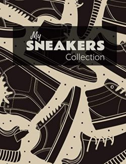 My Sneakers Collection: Sneakers Collector | Sneakerhead Journal | Record Book | Catalog organiz ...