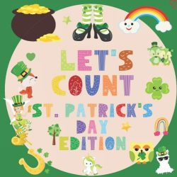 Let's Count St. Patrick's Day Edition: A Counting Kids Book | Fun & Interactive  ...