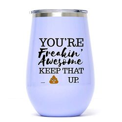 12 oz Lavender Funny Stainless Steel Wine Glass Tumbler: You're Freakin' Awesome Uni ...