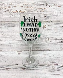 Irish I Had Another Glass of Wine St. Patrick's Day Wine Glass Saint Green Clover Lucky De ...